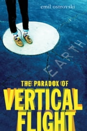 The Paradox of Vertical Flight ebook by Emil Ostrovski