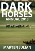Dark Horses Annual 2013 - Marten Julian's Dark Horses ebook by Marten Julian