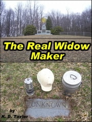 The Real Widow Maker ebook by K. D. Taylor