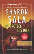 To Protect His Own ebook by Sharon Sala, Delores Fossen
