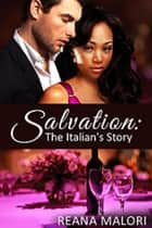 Salvation: The Italian's Story ebook by Reana Malori