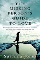 The Missing Person's Guide to Love ebook by Susanna Jones