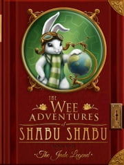 The Wee Adventures of Shabu Shabu - Book 1 - The Jade Legend - The Jade Legend ebook by Michael Csokas,Kristina Thornton