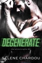 Degenerate ebook by Selene Chardou