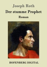 Der stumme Prophet - Roman ebook by Joseph Roth
