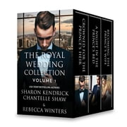 The Royal Wedding Collection: Volume 1 - Crowned for the Prince's Heir\A Night in the Prince's Bed\Becoming the Prince's Wife ebook by Sharon Kendrick, Chantelle Shaw, Rebecca Winters