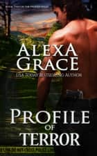 Profile of Terror - Book Two of the Profile Series ebook by Alexa Grace