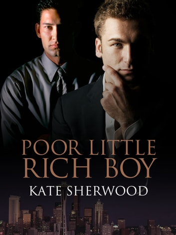 Poor Little Rich Boy ebook by Kate Sherwood