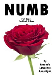 Numb: Part One of the Numb Trilogy ebook by Amanda Lawrence Auverigne