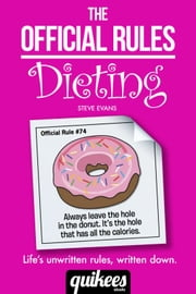 The Official Rules: Dieting ebook by Steve Evans