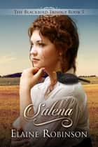 Salena: Blackbird Trilogy 3 ebook by Elaine Robinson