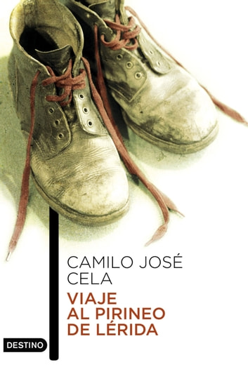 Viaje al Pirineo de Lérida eBook by Camilo José Cela