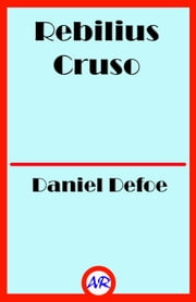 Rebilius Cruso ebook by Daniel Defoe