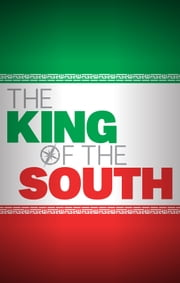 The King of the South - What Bible prophecy reveals about the Middle East ebook by Gerald Flurry, Philadelphia Church of God