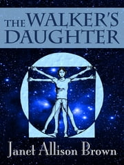 The Walker's Daughter ebook by Janet Allison Brown
