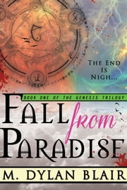 Fall From Paradise: Book One Of The Genesis Trilogy ebook by M. Dylan Blair