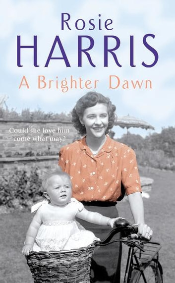 A Brighter Dawn - A Cardiff Family Saga ebook by Rosie Harris
