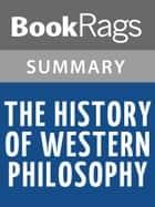 The History of Western Philosophy by Bertrand Russell l Summary & Study Guide ebook by BookRags