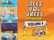 Idees Vol Vrees Volume 4 ebook by Kobus Galloway