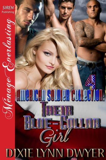 The American Soldier Collection 4: Their Blue-Collar Girl ebook by Dixie Lynn Dwyer