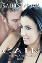 Cain ebook by Kathi S Barton