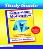 Classroom Motivation from A to Z ebook by Barbara Blackburn