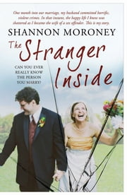 The Stranger Inside ebook by Shannon Moroney