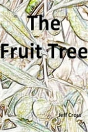 The Fruit Tree ebook by Jeff Cross