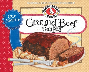 Our Favorite Ground Beef Recipes ebook by Gooseberry Patch