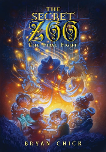 The Secret Zoo: The Final Fight ebook by Bryan Chick