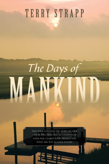 The Days of Mankind - Genesis Chapter One ebook by Terry Strapp