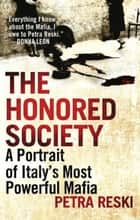 The Honored Society ebook by Petra Reski