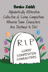 Alphabetically Alliterative Collection Of Corny Compositions ebook by Bernice Zakin