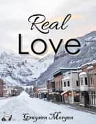 Real Love ebook by Graysen Morgen