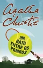 Um Gato entre os Pombos ebook by Agatha Christie, Jorge Ritter