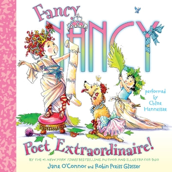 Fancy Nancy: Poet Extraordinaire! audiobook by Jane O'Connor