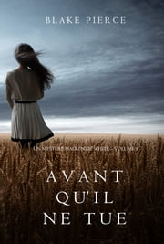 Avant qu'il ne tue (Un mystère Mackenzie White – Volume 1) ebook by Blake Pierce