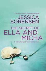 The Secret of Ella and Micha ebook by Jessica Sorensen
