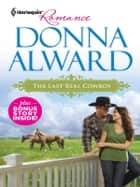 The Last Real Cowboy & The Rancher's Runaway Princess - An Anthology ebook by Donna Alward