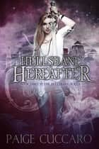 Hellsbane Hereafter ebook by Paige Cuccaro
