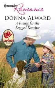 A Family for the Rugged Rancher ebook by Donna Alward
