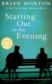 Starting Out in the Evening ebook by Brian Morton