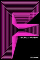 F ebook by Antônio Xerxenesky