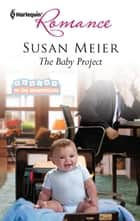 The Baby Project ebook by Susan Meier