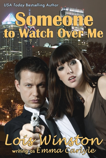 Someone To Watch Over Me ebook by Emma Carlyle,Lois Winston