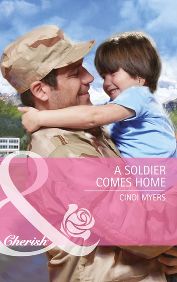A Soldier Comes Home (Mills & Boon Cherish) ebook by Cindi Myers