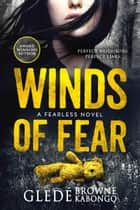 Winds of Fear - Fearless Series ebook by Gledé Browne Kabongo