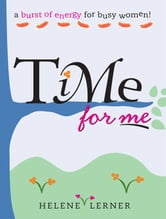 Time for Me - A Burst of Energy for Busy Women ebook by Helene Lerner