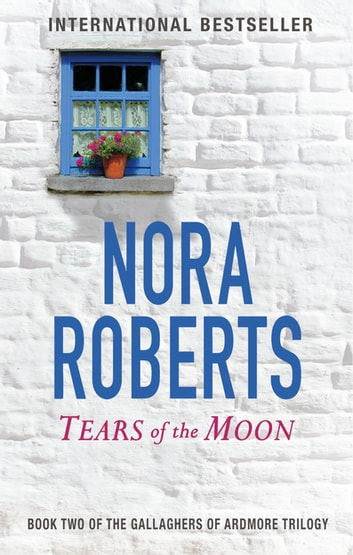 Tears Of The Moon - Number 2 in series ebook by Nora Roberts