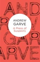 A Press of Suspects ebook by Andrew Garve